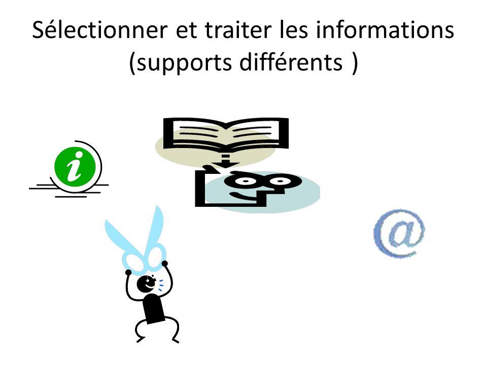 Sélectionner et traiter les informations (supports différents )