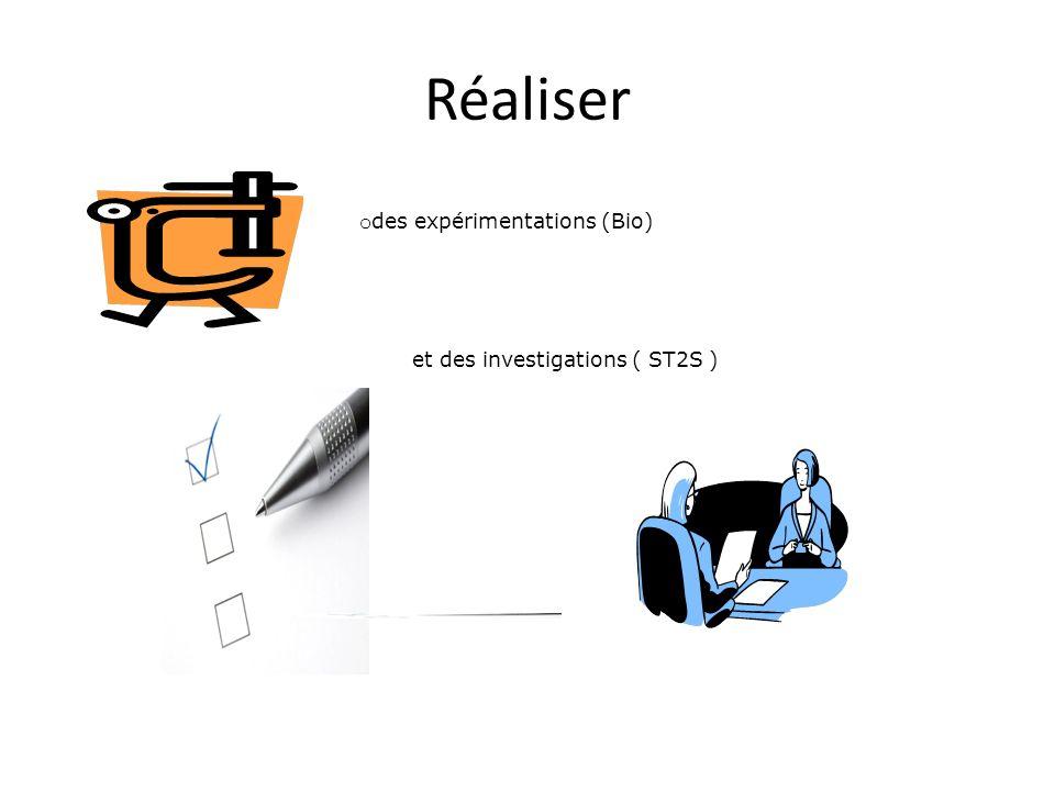 Réaliser des expérimentations (Bio) et des investigations ( ST2S )