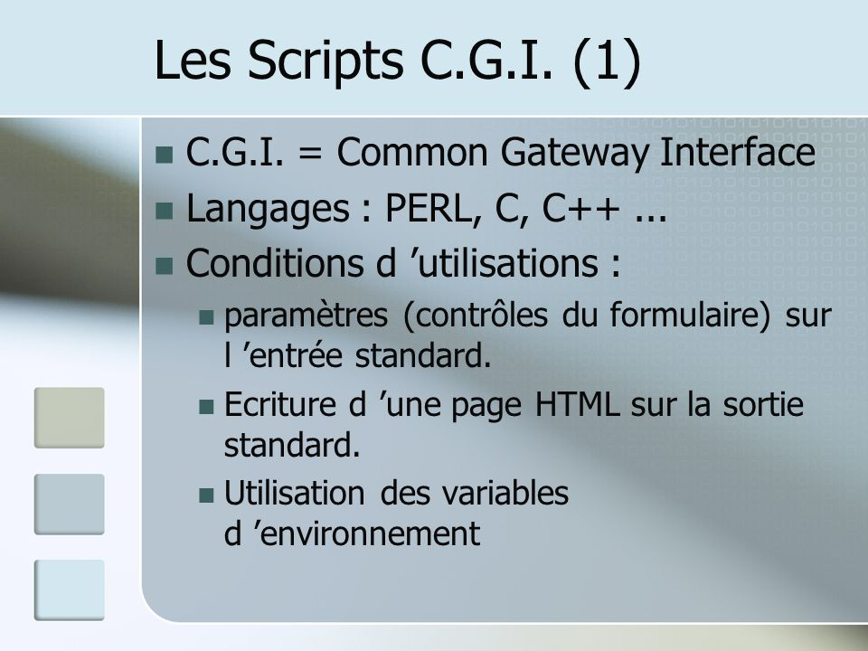 Les Scripts C.G.I. (1) C.G.I. = Common Gateway Interface