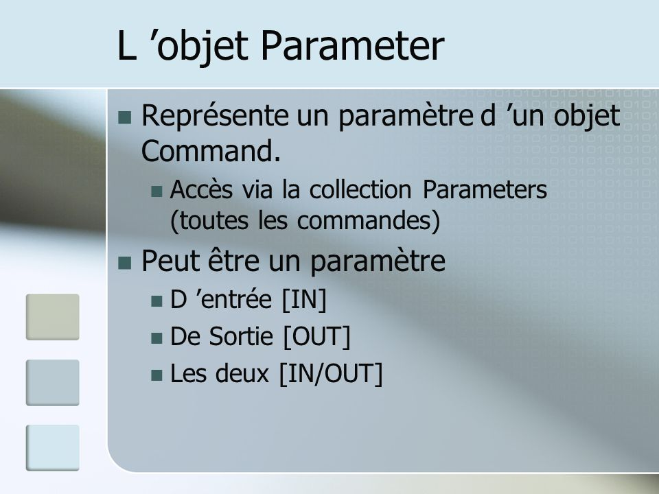 L 'objet Parameter Représente un paramètre d 'un objet Command.