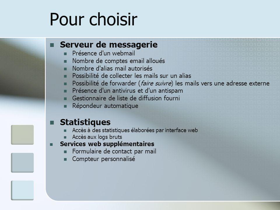 Pour choisir Serveur de messagerie Statistiques Présence d un webmail