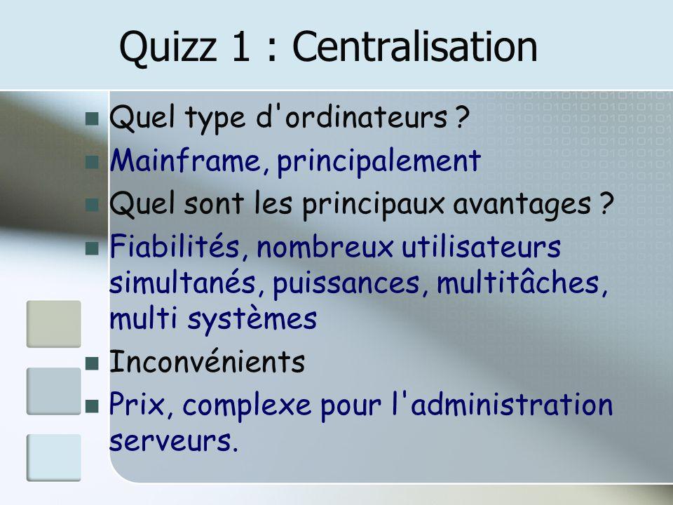Quizz 1 : Centralisation