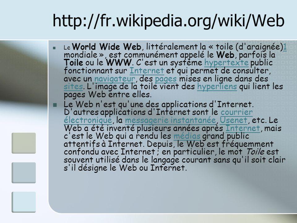 http://fr.wikipedia.org/wiki/Web