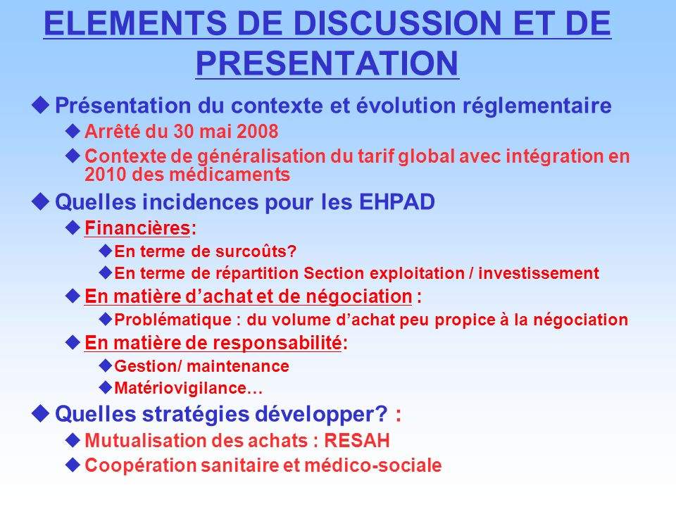 ELEMENTS DE DISCUSSION ET DE PRESENTATION