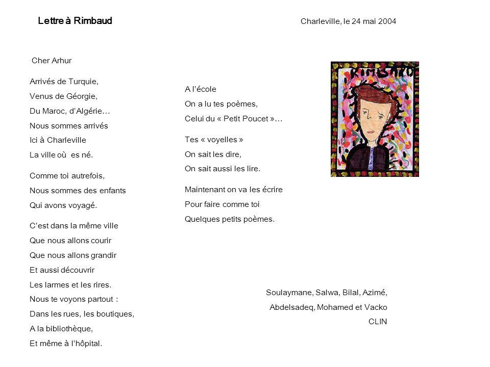 Lettre à Rimbaud Charleville, le 24 mai 2004