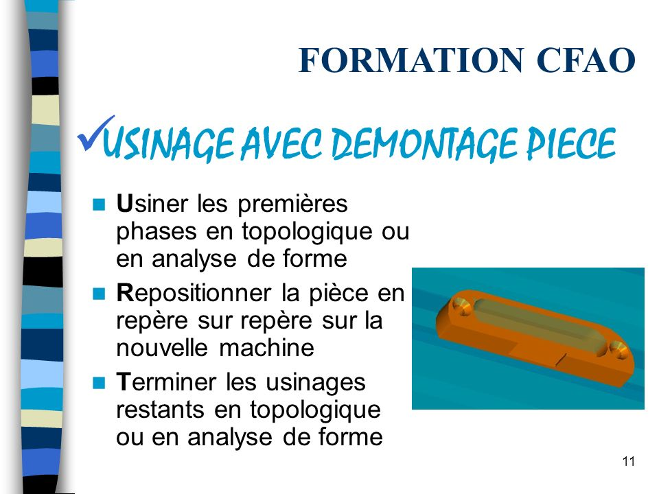 USINAGE AVEC DEMONTAGE PIECE