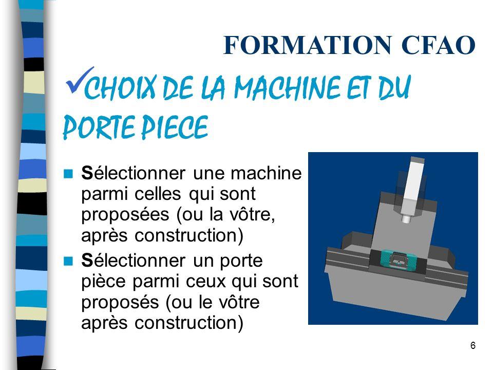 CHOIX DE LA MACHINE ET DU PORTE PIECE