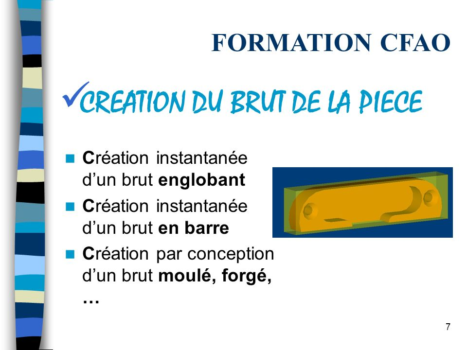 CREATION DU BRUT DE LA PIECE