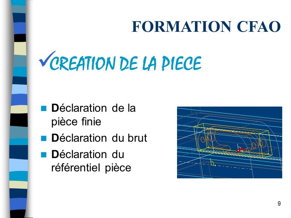 CREATION DE LA PIECE FORMATION CFAO Déclaration de la pièce finie