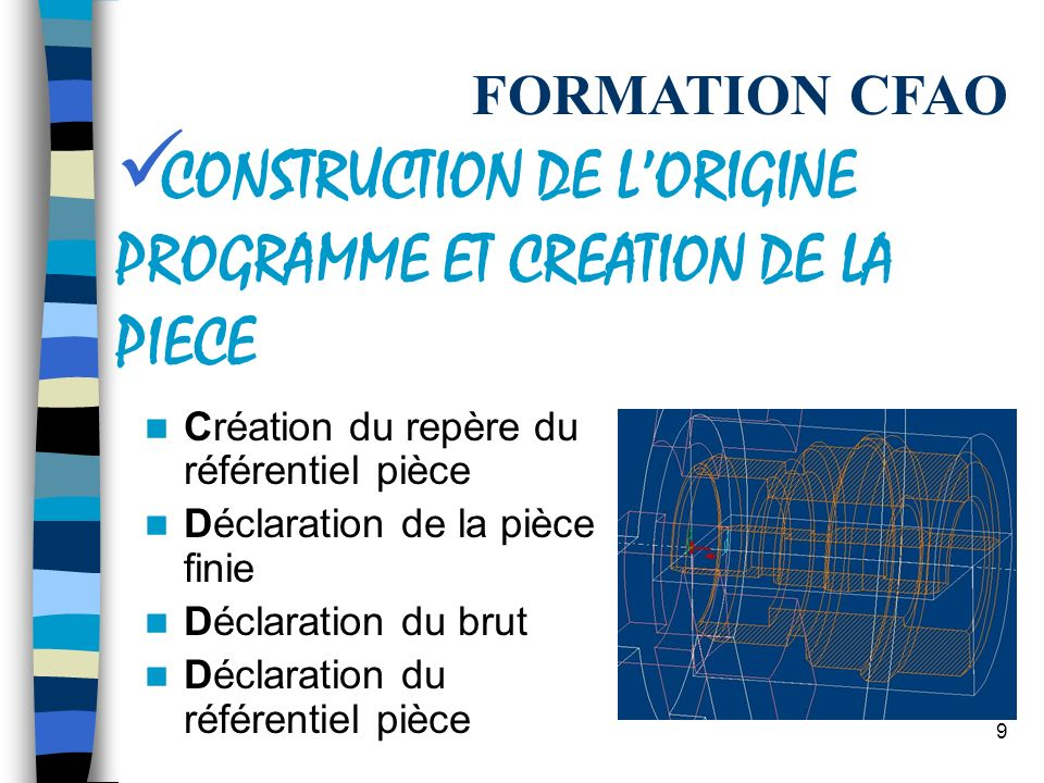 CONSTRUCTION DE L'ORIGINE PROGRAMME ET CREATION DE LA PIECE