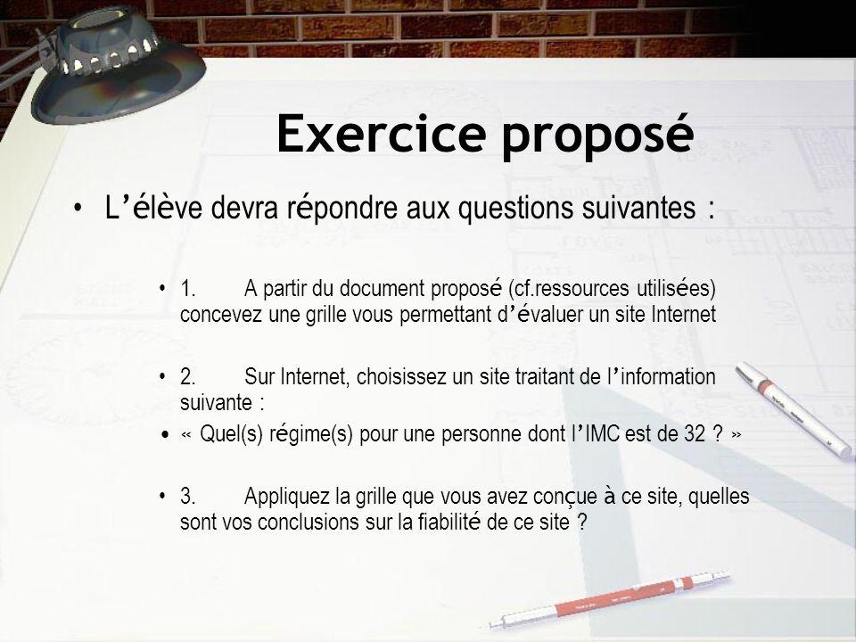 Exercice proposé L'élève devra répondre aux questions suivantes :