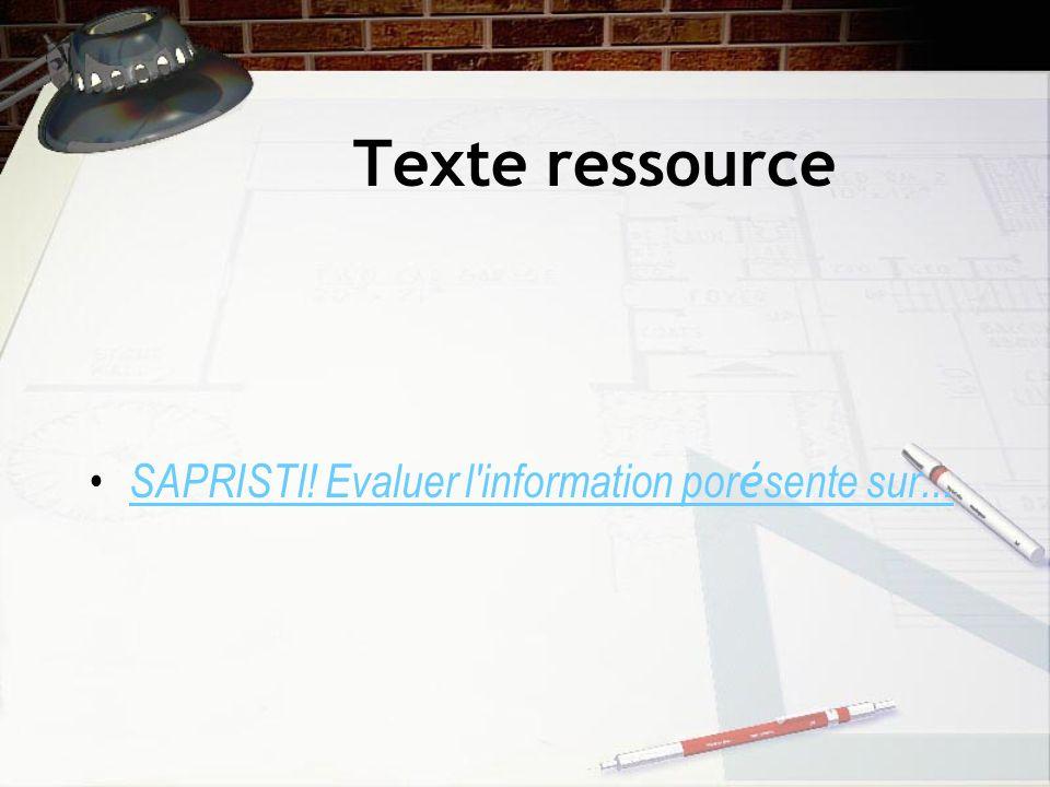 Texte ressource SAPRISTI! Evaluer l information porésente sur...