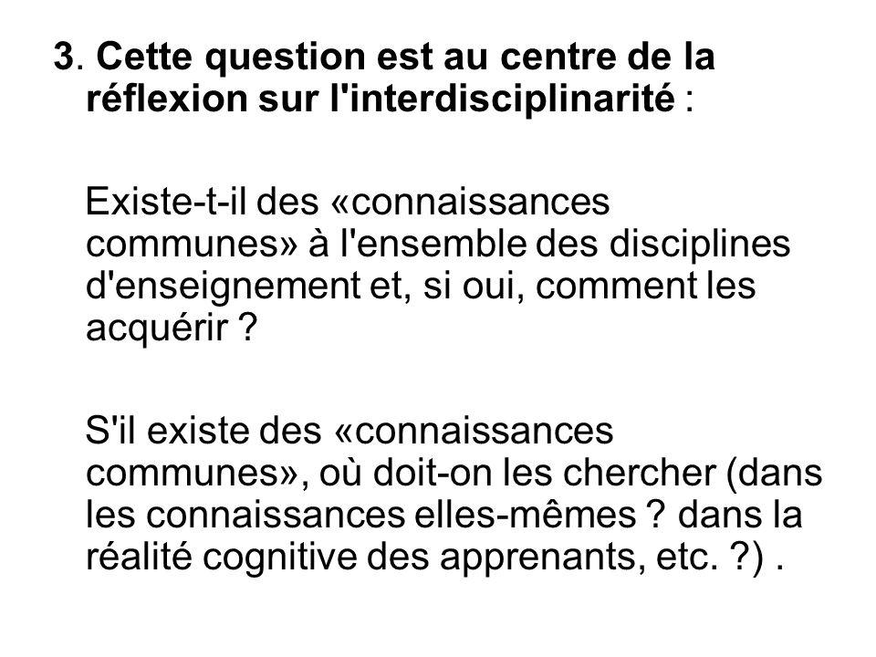 3. Cette question est au centre de la réflexion sur l interdisciplinarité :