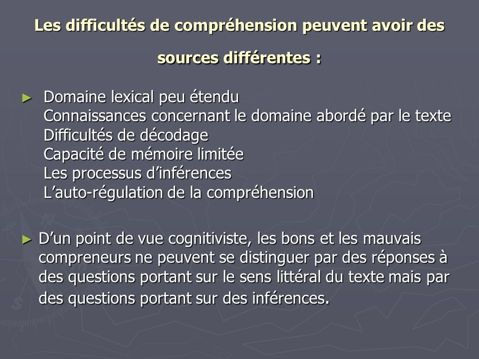 Les difficultés de compréhension peuvent avoir des sources différentes :
