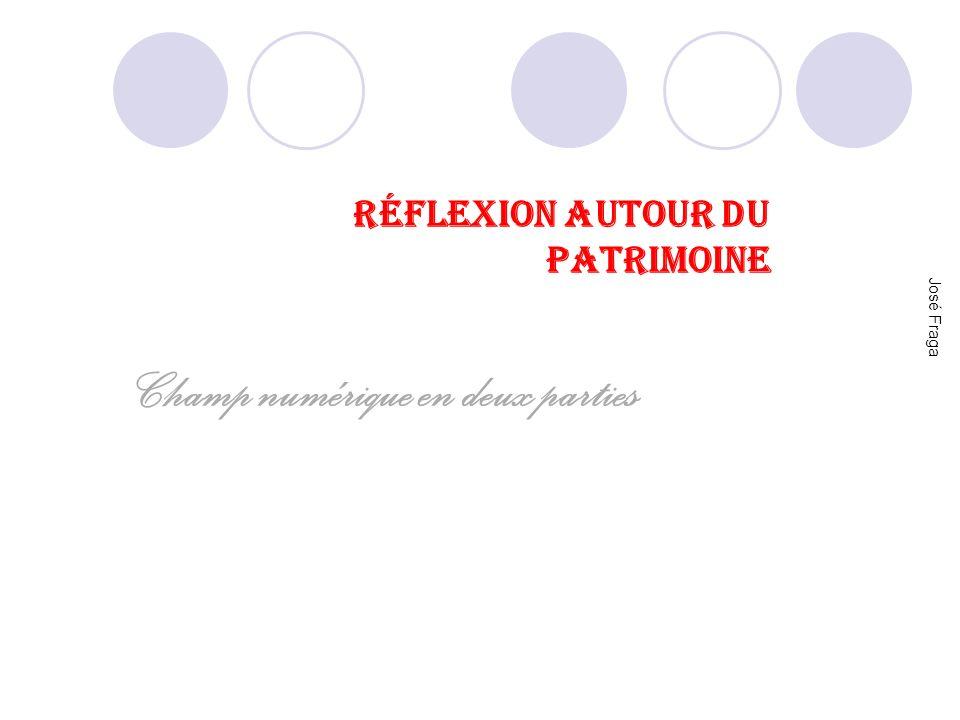 RÉFLEXION AUTOUR DU PATRIMOINE