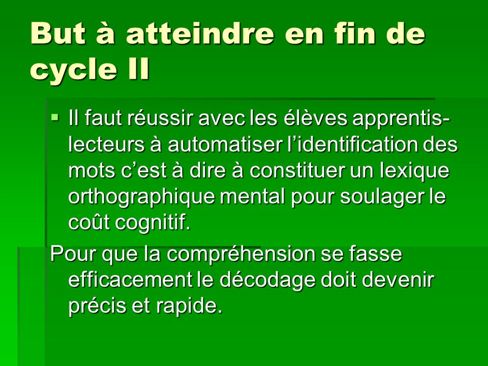 But à atteindre en fin de cycle II