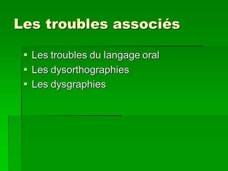 Les troubles associés Les troubles du langage oral