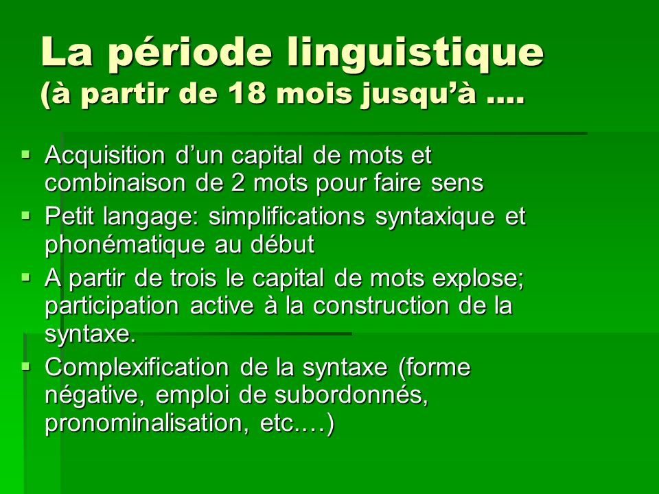 La période linguistique (à partir de 18 mois jusqu'à ….