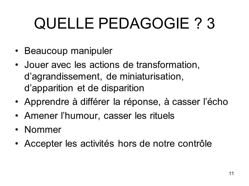 QUELLE PEDAGOGIE 3 Beaucoup manipuler
