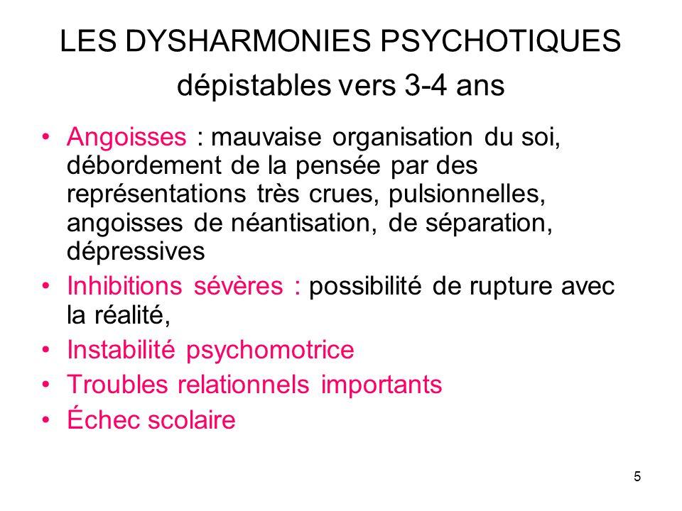 LES DYSHARMONIES PSYCHOTIQUES dépistables vers 3-4 ans