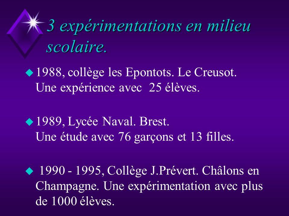 3 expérimentations en milieu scolaire.