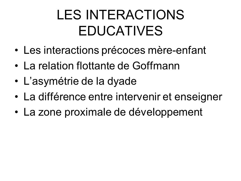 LES INTERACTIONS EDUCATIVES