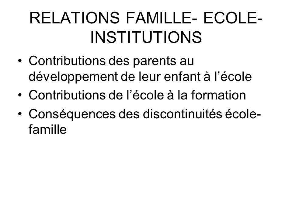 RELATIONS FAMILLE- ECOLE-INSTITUTIONS