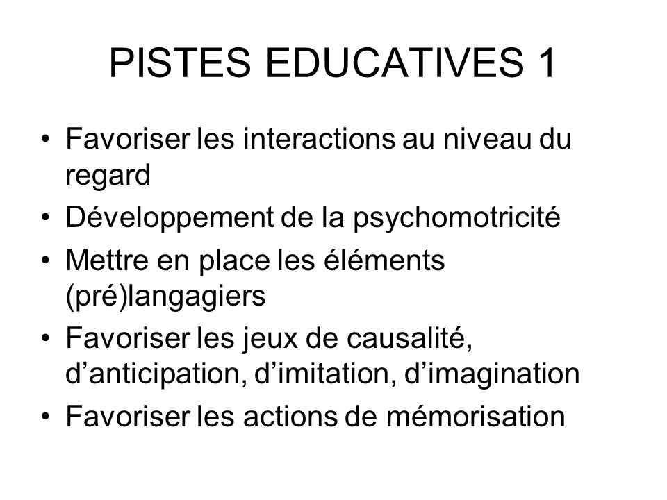PISTES EDUCATIVES 1 Favoriser les interactions au niveau du regard