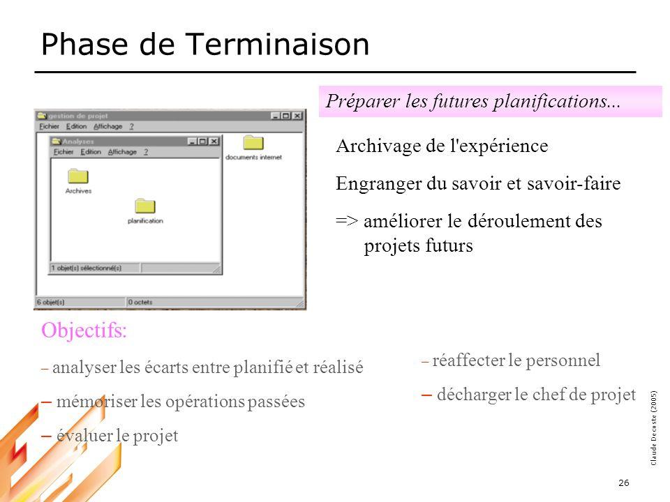 Phase de Terminaison Objectifs: Préparer les futures planifications...