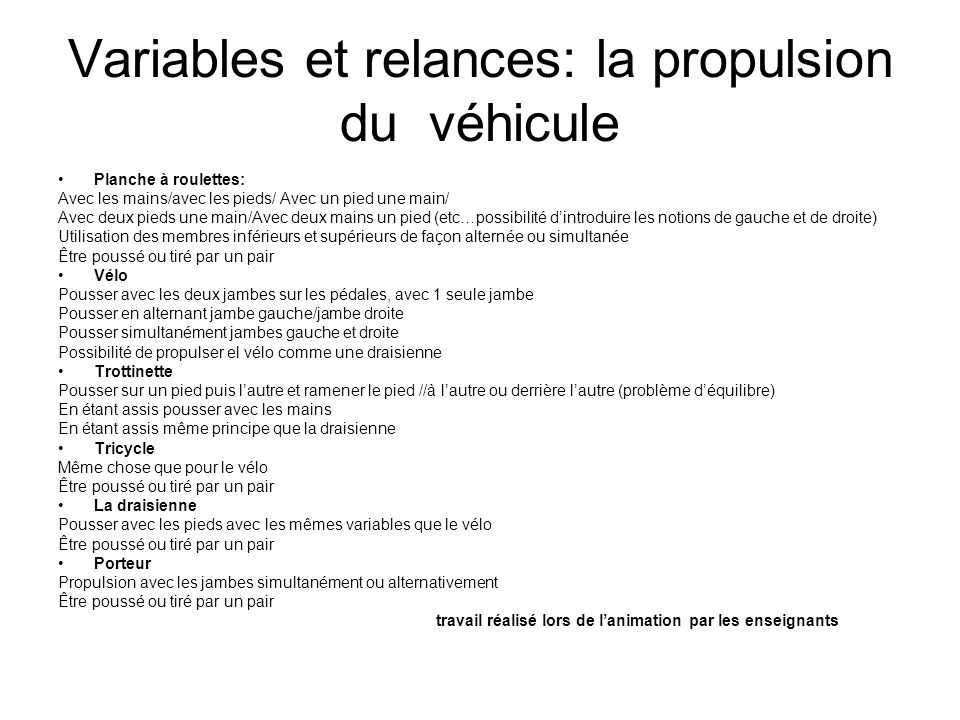 Variables et relances: la propulsion du véhicule