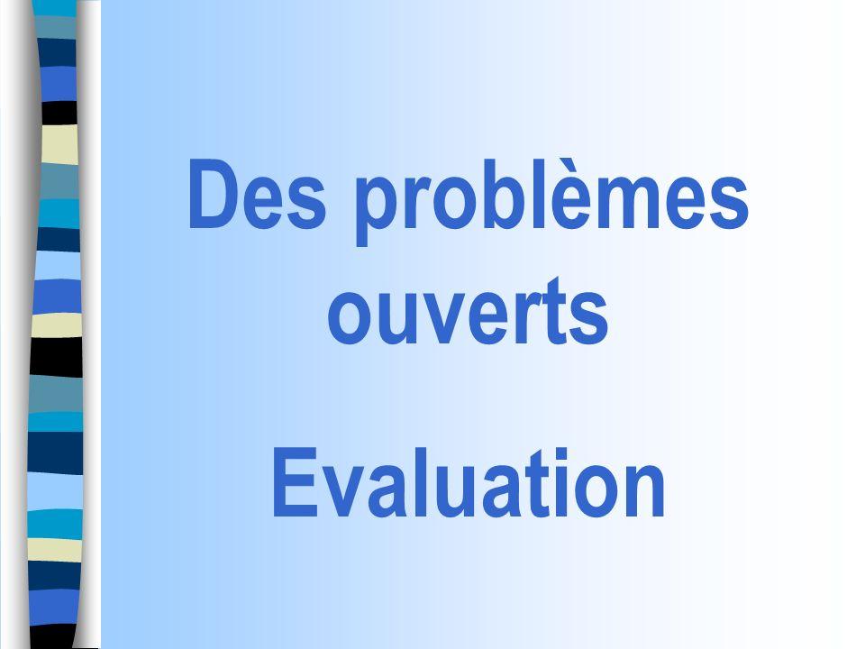 Des problèmes ouverts Evaluation