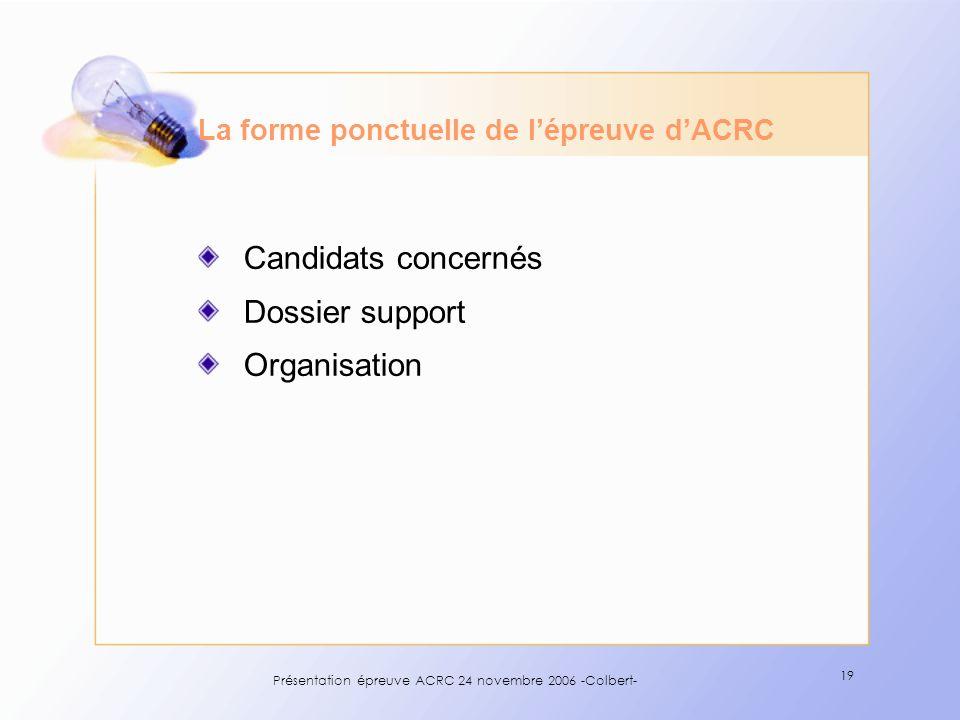 La forme ponctuelle de l'épreuve d'ACRC