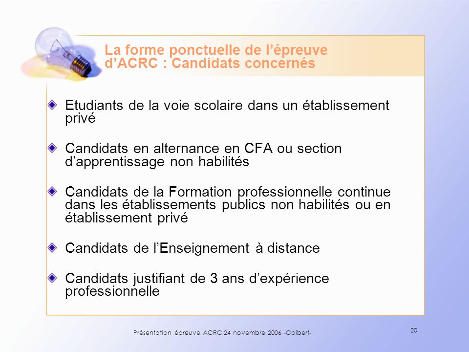 La forme ponctuelle de l'épreuve d'ACRC : Candidats concernés