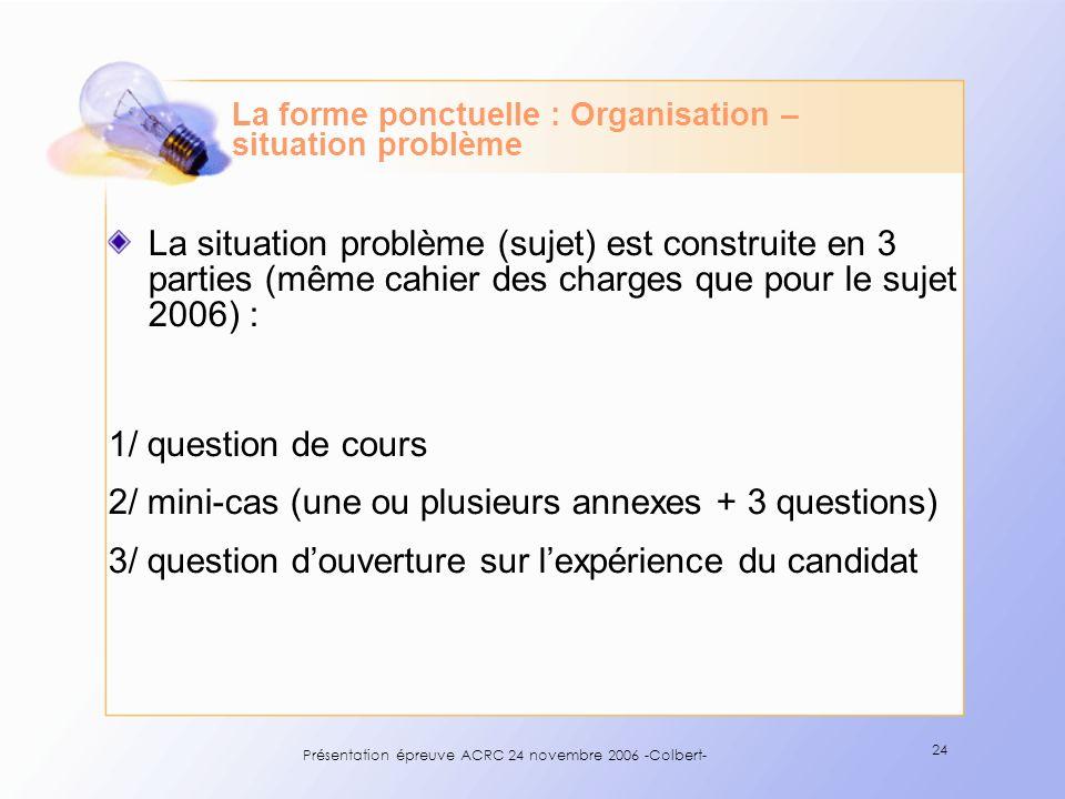 La forme ponctuelle : Organisation – situation problème