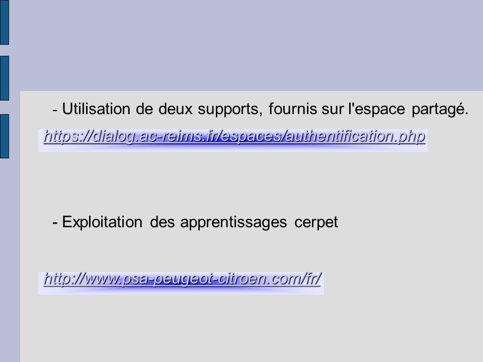 - Utilisation de deux supports, fournis sur l espace partagé.