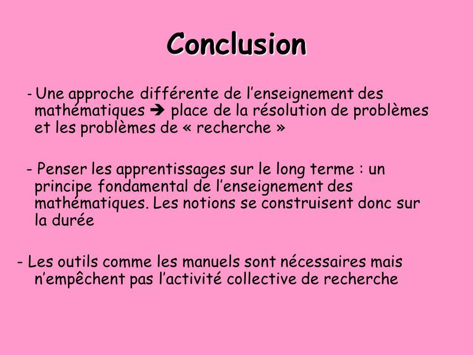 Conclusion - Une approche différente de l'enseignement des mathématiques  place de la résolution de problèmes et les problèmes de « recherche »