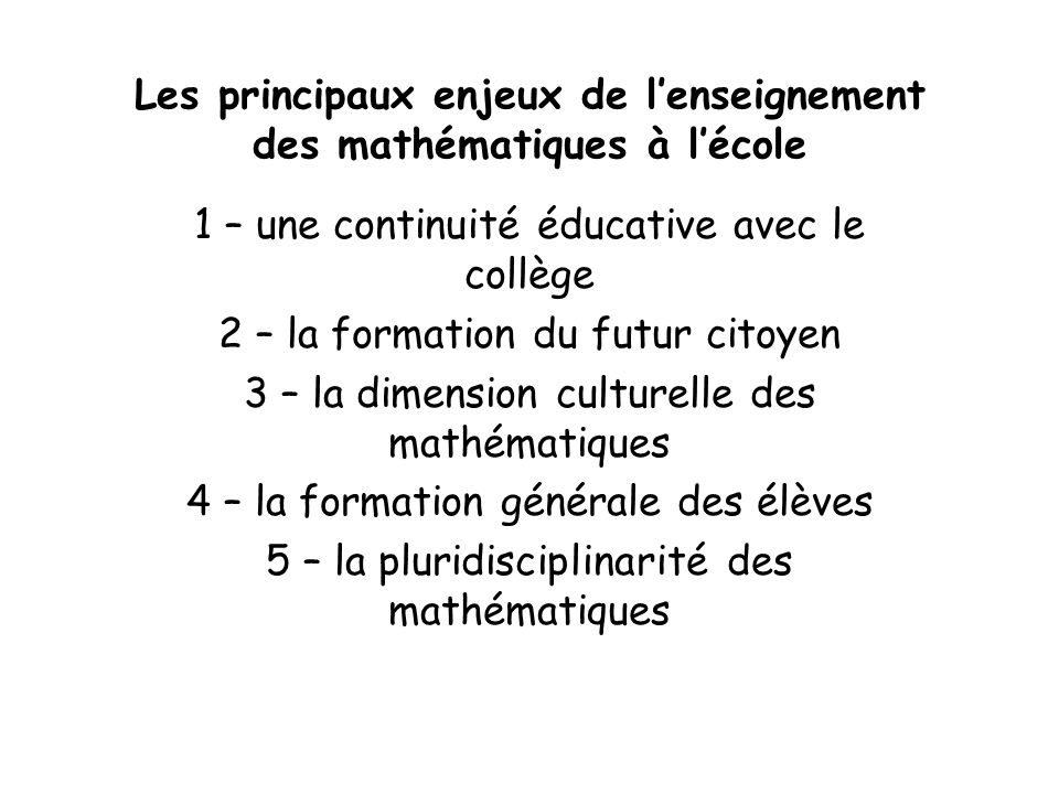 Les principaux enjeux de l'enseignement des mathématiques à l'école