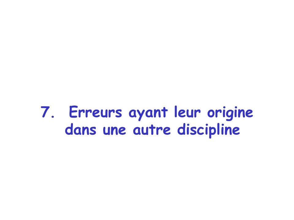 7. Erreurs ayant leur origine dans une autre discipline