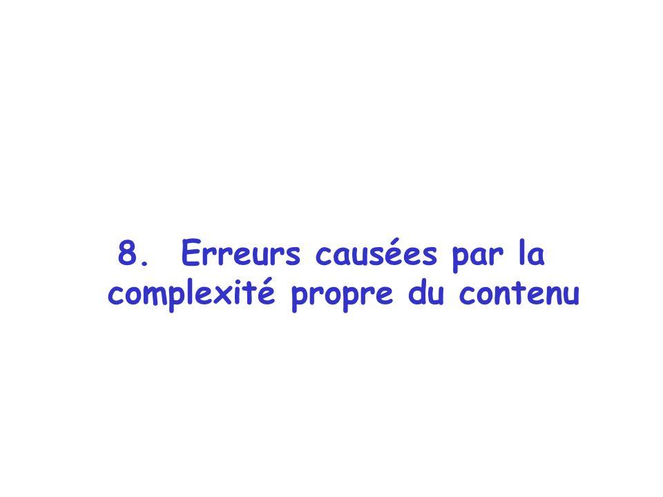 8. Erreurs causées par la complexité propre du contenu