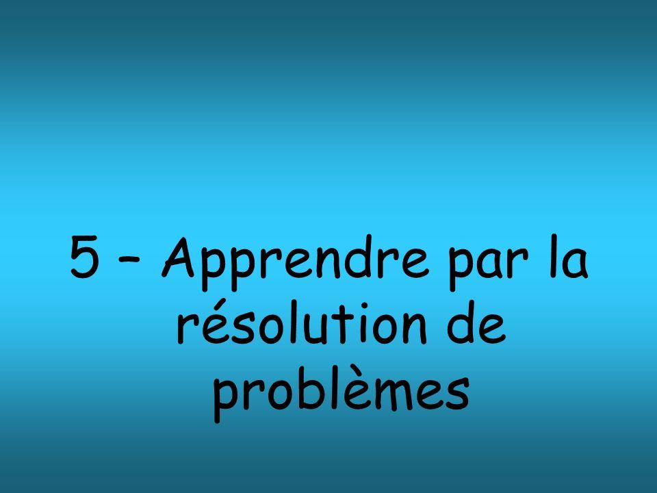 5 – Apprendre par la résolution de problèmes