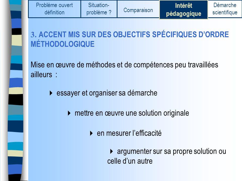 3. ACCENT MIS SUR DES OBJECTIFS SPÉCIFIQUES D'ORDRE MÉTHODOLOGIQUE