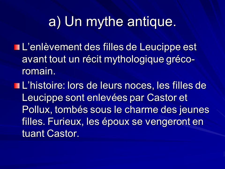 a) Un mythe antique. L'enlèvement des filles de Leucippe est avant tout un récit mythologique gréco-romain.