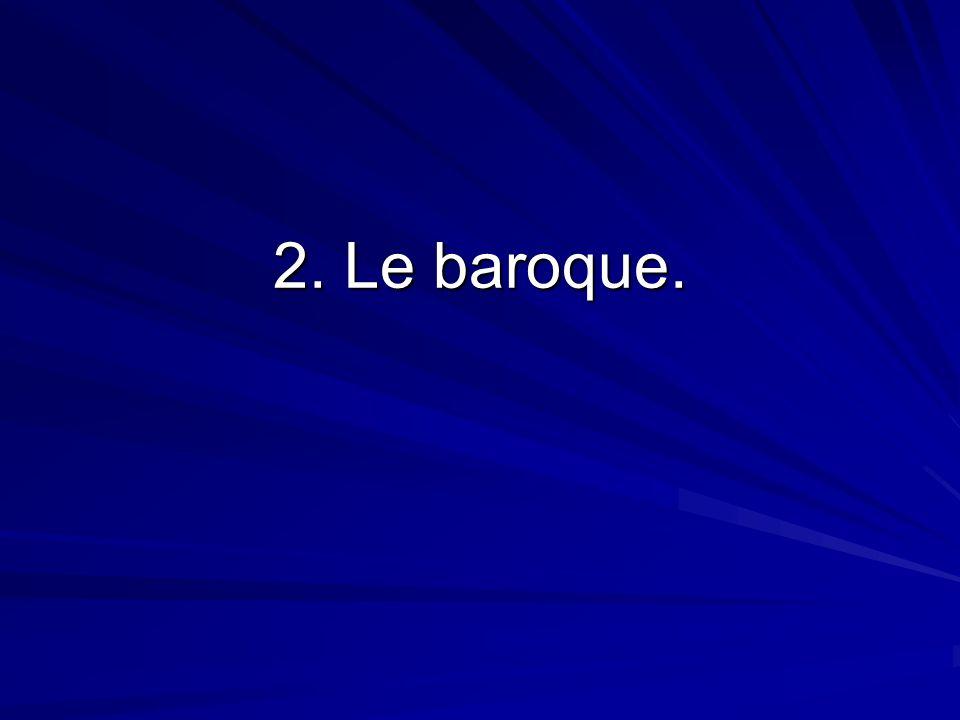 2. Le baroque.