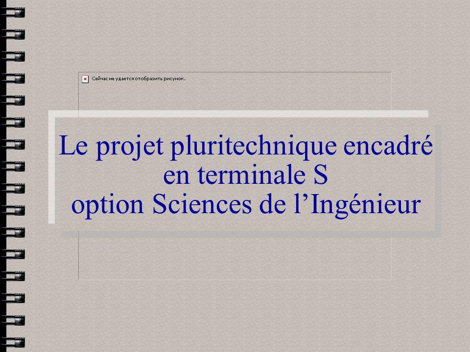Le projet pluritechnique encadré en terminale S option Sciences de l'Ingénieur
