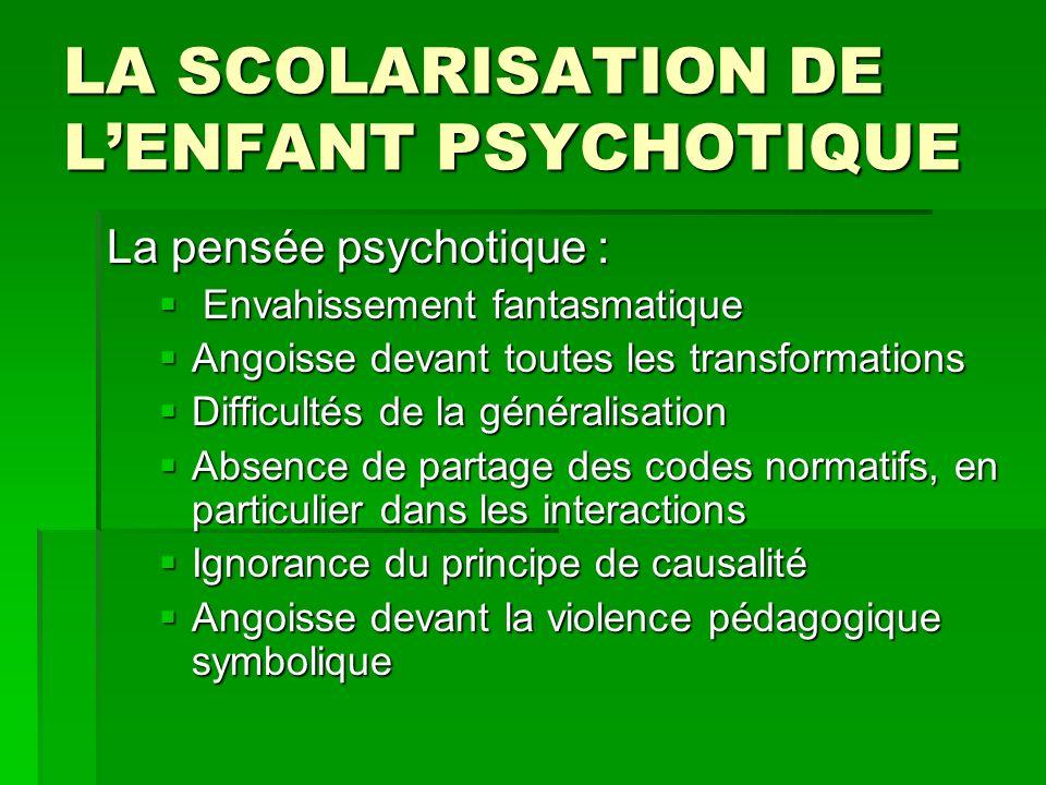 LA SCOLARISATION DE L'ENFANT PSYCHOTIQUE
