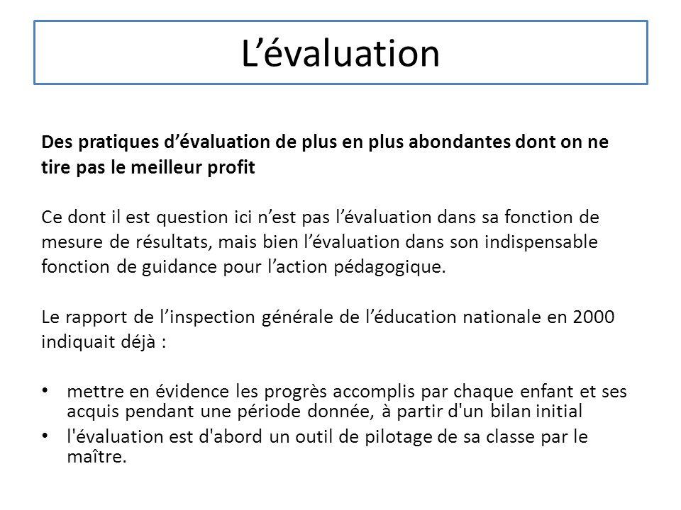 L'évaluation Des pratiques d'évaluation de plus en plus abondantes dont on ne. tire pas le meilleur profit.