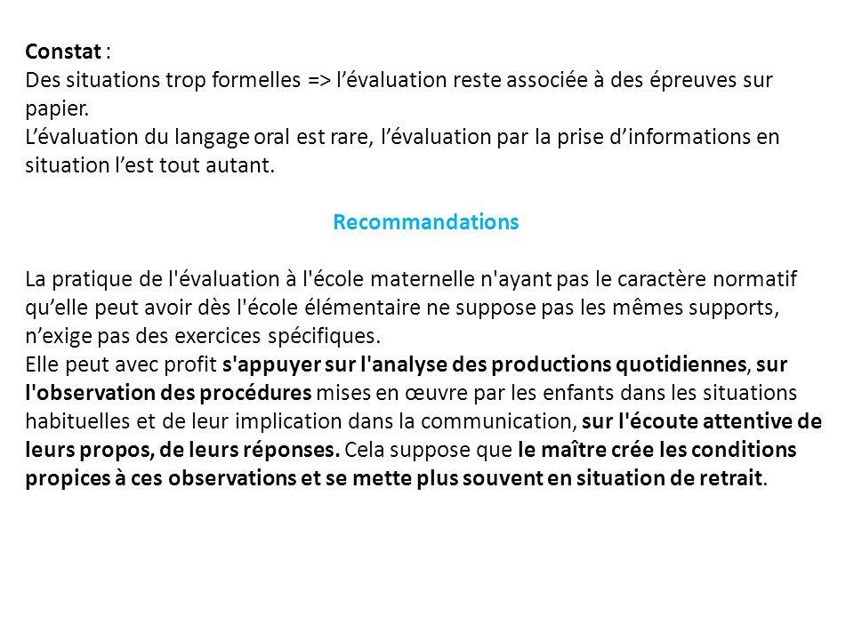 Constat : Des situations trop formelles => l'évaluation reste associée à des épreuves sur papier.