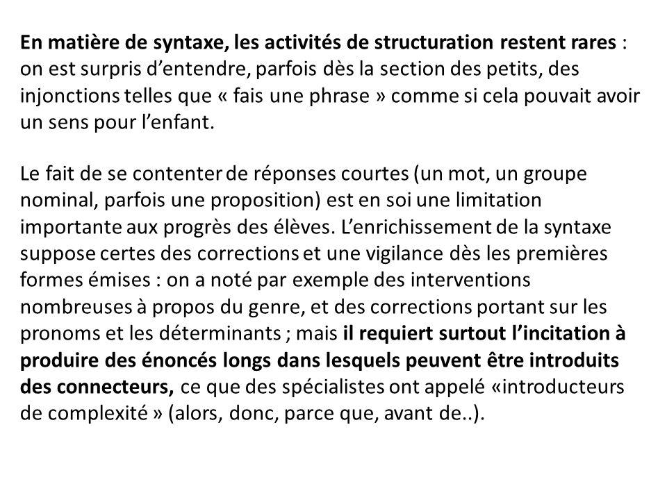 En matière de syntaxe, les activités de structuration restent rares :