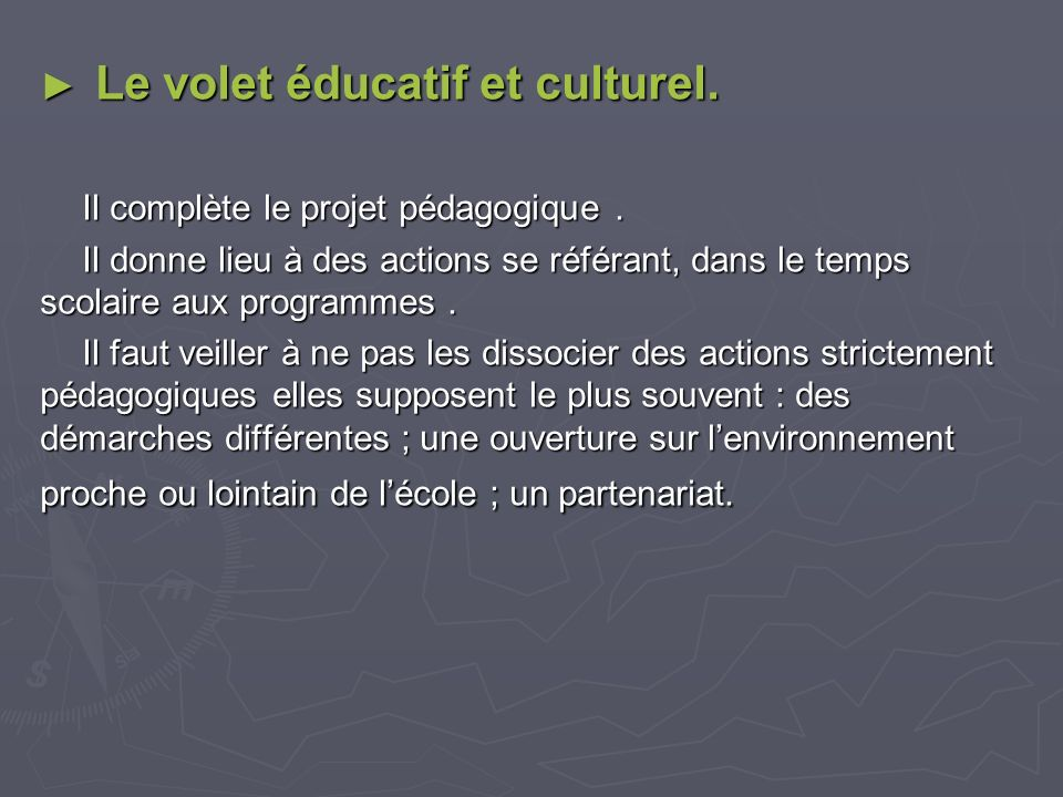 Le volet éducatif et culturel.
