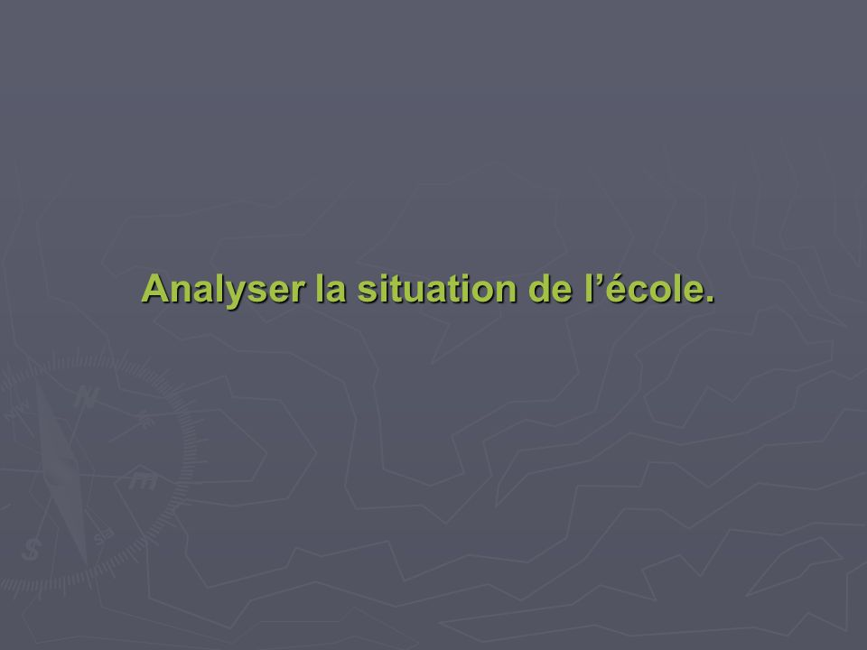 Analyser la situation de l'école.